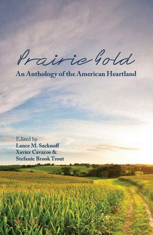 Prairie Gold: Una antología del corazón americano