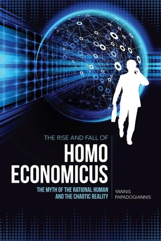 La subida y la caída de Homo Economicus: El mito del humano racional y la realidad caótica