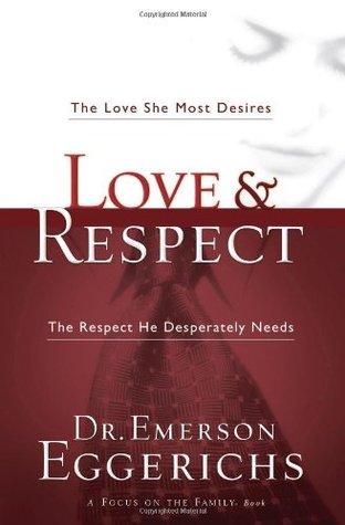 Amor y respeto: El amor que más desea; El respeto que necesita desesperadamente