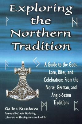 Explorando la Tradición del Norte: Una Guía para los Dioses, Sabiduría, Ritos y Celebraciones de las Tradiciones Nórdica, Alemana y Anglosajona