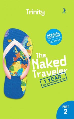 El Viajero Desnudo: 1 Año El Viaje Mundial 2