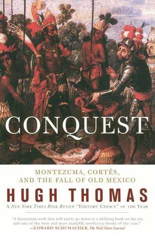 Conquista: Montezuma, Cortés y la caída del Viejo México
