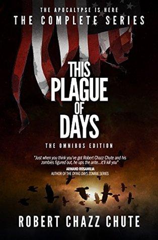 Esta Plaga de Días EDICIÓN OMNIBUS: Las Tres Estaciones Completas de la Serie Apocalipsis Zombie