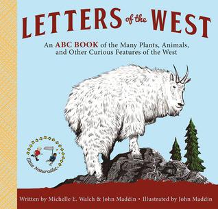 Cartas de Occidente: Un libro de ABC de las muchas plantas, animales y otros rasgos curiosos de Occidente