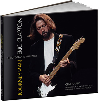 Journeyman: Eric Clapton - Una narrativa fotográfica