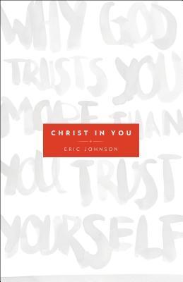 Cristo en ti: ¿Por qué Dios te confía más de lo que confías en ti mismo?