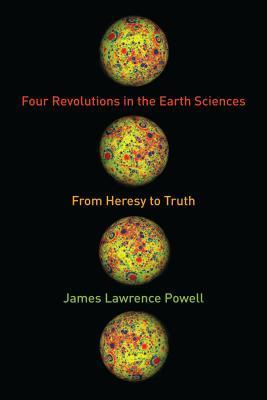 Cuatro revoluciones en las ciencias de la tierra: de la herejía a la verdad