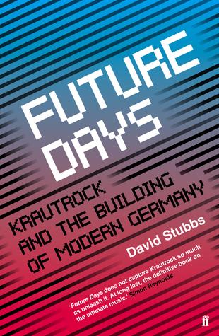 Futuros días: Krautrock y el edificio de la Alemania moderna