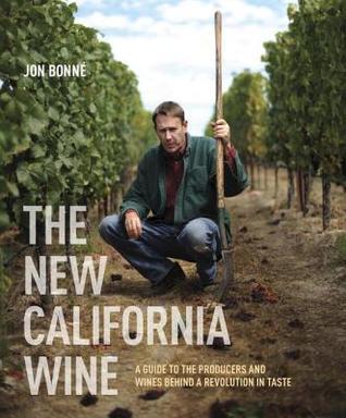 El nuevo vino de California: una guía para los productores y los vinos detrás de una revolución en el sabor