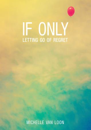 Si tan solo: Dejando ir de arrepentimiento