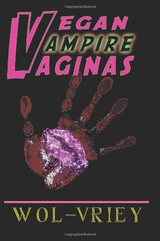 Vegan Vampire Vaginas