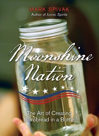 Moonshine Nation: El arte de crear Cornbread en una botella