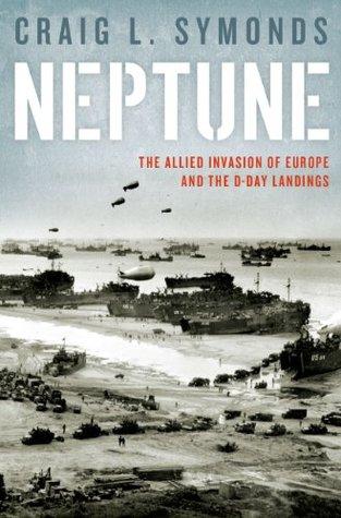 Neptuno: La invasión aliada de Europa y los desembarques del día D