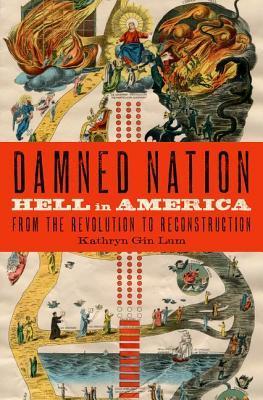 Nación maldita: El infierno en América de la Revolución a la Reconstrucción