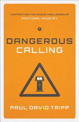 Llamado peligroso: enfrentar los desafíos únicos del ministerio pastoral