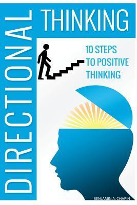 Pensamiento Direccional: 10 Pasos para el Pensamiento Positivo