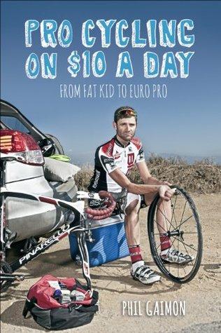 Pro Cycling en $ 10 al día: de Fat Kid a Euro Pro