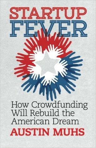 Startup Fever, cómo Crowdfunding reconstruirá el sueño americano