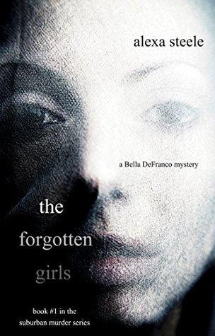 Las chicas olvidadas: un misterio de Bella DeFranco