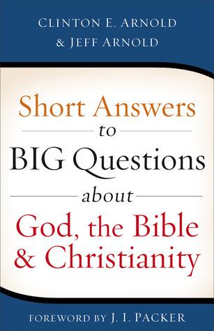 Respuestas cortas a grandes preguntas sobre Dios, la Biblia y el cristianismo