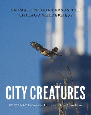 City Creatures: Encuentros de animales en el desierto de Chicago