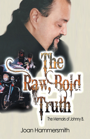 The Raw, Bold Truth: Las memorias de Johnny B.