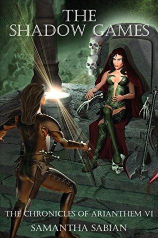 Los Juegos de las Sombras: Las Crónicas de Arianthem VI
