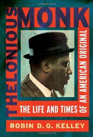 Thelonious Monk: La vida y los tiempos de un original americano