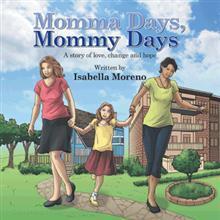 Momma Days, Mommy Days: Una historia de amor, cambio y esperanza