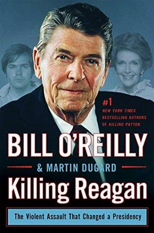 Matando a Reagan: El asalto violento que cambió una presidencia