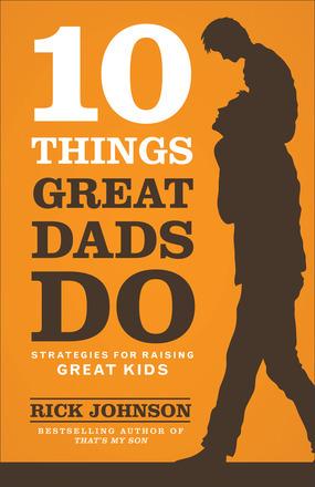 10 cosas que los grandes papás hacen