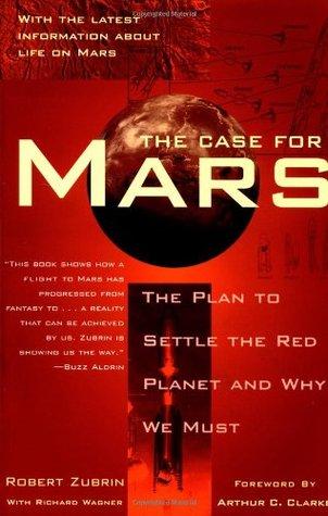 El caso de Marte: el plan para establecer el planeta rojo y por qué debemos