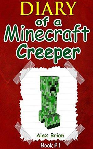 Abrazo de una enredadera: Un diario no oficial de Creeper Diario (diario de un libro de Creeper de Minecraft 1)