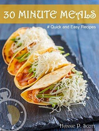 Recetas Rápidas y Fáciles: COMIDAS DE 30 MINUTOS: Recetas Rápidas que Te Encantarán (Cocina Rápida y Fácil)