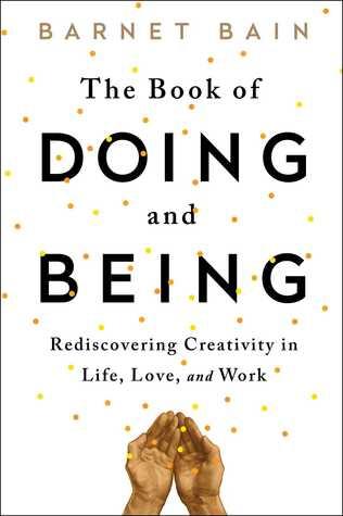 El libro de hacer y ser: redescubrir la creatividad en la vida, el amor y el trabajo