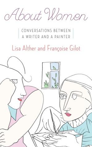 Sobre las mujeres: conversaciones entre un escritor y un pintor