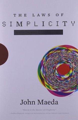 Las Leyes de la Simplicidad: Diseño, Tecnología, Negocios, Vida