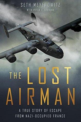 El aviador perdido: una verdadera historia de escape de la Francia ocupada por los nazis