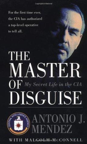 El Maestro del Disfraz: Mi vida secreta en la CIA