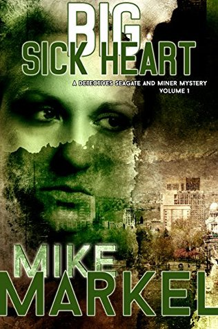 Big Sick Heart: A Detectives Seagate y Miner Mystery