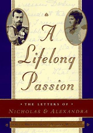 Una pasión de toda la vida: Nicholas y Alexandra: su propia historia