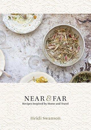 Near & Far: Recetas inspiradas en el hogar y viajes