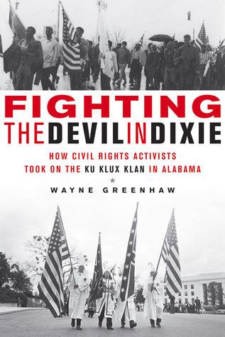 Luchando contra el diablo en Dixie: Cómo activistas de los derechos civiles tomaron el Ku Klux Klan en Alabama
