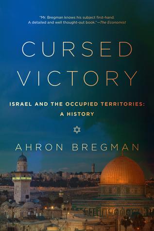 Victoria maldita: una historia de Israel y los territorios ocupados, 1967 hasta el presente