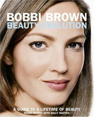 Bobbi Brown belleza evolución: una guía para una vida de belleza