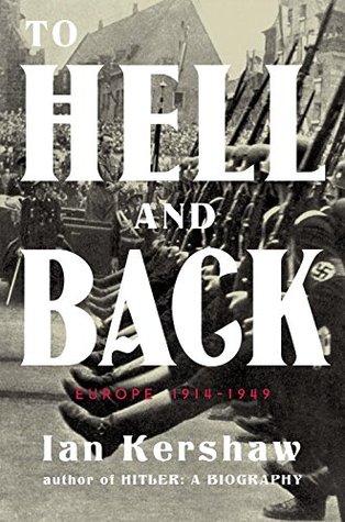 Regreso del infierno: Europa 1914-1949
