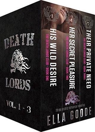 Los Señores de la Muerte, volúmenes 1-3: su deseo salvaje, su placer secreto, su necesidad privada