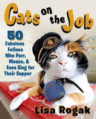 Gatos en el trabajo: 50 Felines fabulosos que ronronean, ratón, e incluso cantan para su cena