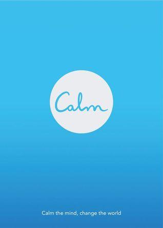 Calma: Calma la mente, cambia el mundo