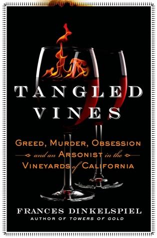 Vides enredadas: codicia, asesinato, obsesión y incendiario en los viñedos de California